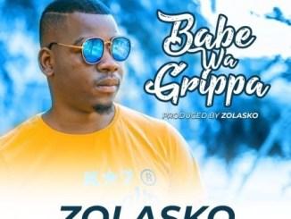 Zolasko – Babe Wa Grippa