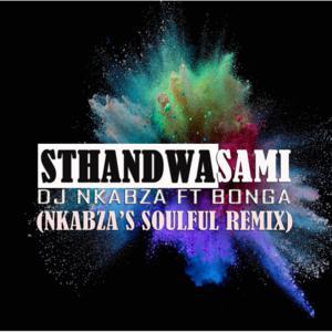 DJ Nkabza – Sthandwa Sami ft Bonga (Nkabza's Soulful Remix)