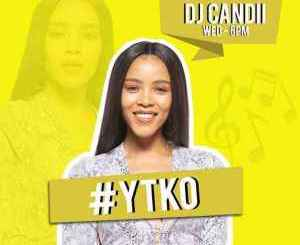 Dj Candii – YTKO 04 March 2020