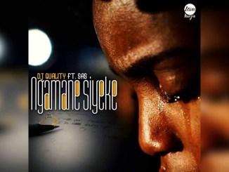 Dj Quality – Ngamane Syeke Ft. SASDj Quality – Ngamane Syeke Ft. SAS