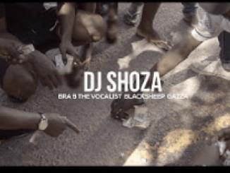 Dj Shoza X Bra B The Vocalist, Blacksheep & Gazza – Baksteen