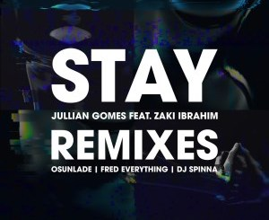 Jullian Gomes – Stay (Remix Package)