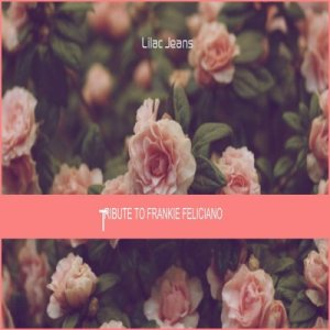 Lilac Jeans – Tribute To Frankie Feliciano