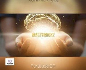 EP: Masterroxz – Fortitude