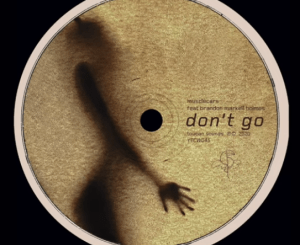 Musclecars – Don't Go Ft. Brandon Markell Holmes (Original Mix)