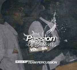Team Percussion – Passion of Believers Vol 24 Mix