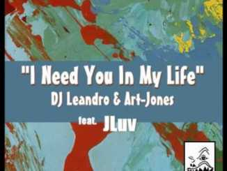 """I Need You In My Life"" - (Black Coffee remix) DJ Leandro & Art Jones f. JLuv"