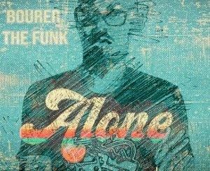 Bourer The Funk – Alone