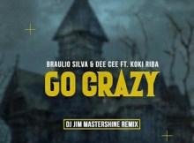 Braulio Silva & Dee Cee – Go Crazy Ft. Koki Riba (DJ Jim Mastershine Remix)Braulio Silva & Dee Cee – Go Crazy Ft. Koki Riba (DJ Jim Mastershine Remix)