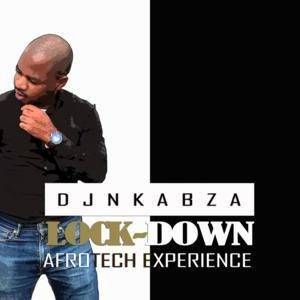 DJ Nkabza – Lock Down (AfroTech Experience)