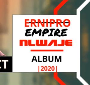 ALBUM: Ernipro Empire – Nlwaje