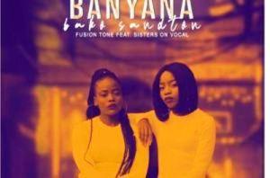 Sisters On Vocal & Eminent Boyz – Mabena,Fusion Tone – Banyana Bako Sandton Ft. Sisters On Vocal