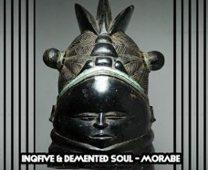 InQfive & Demented Soul – Morabe