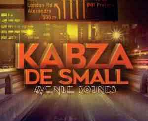 KABZA DE SMALL AVENUE SOUNDS ALBUM ZIP & MP3 FREE DOWNLOAD