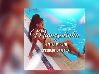 ManeGalinha – Pim Pim Pum