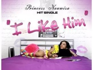 Princess Nauwisa – I Like Him