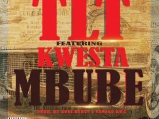TLT – Mbube ft. Kwesta