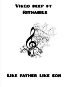 Vigro Deep – Like father like son Ft. Rithabile