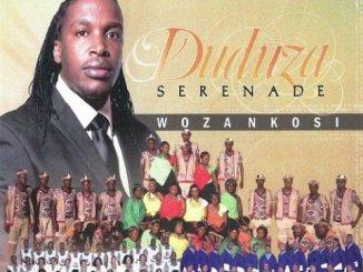 duduza serenade woza nkosi songs