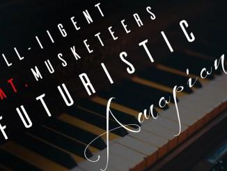 Dill-iigent X Musketeers – Futuristic