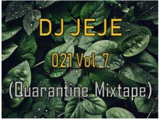 Dj Jeje – 021 Vol. 7 (Quarantine Mixtape)
