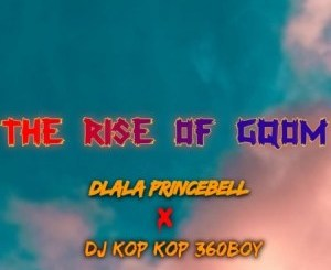 Dlala Princebell – The Rise Of Gqom Ft. DJ Kop Kop 360boy
