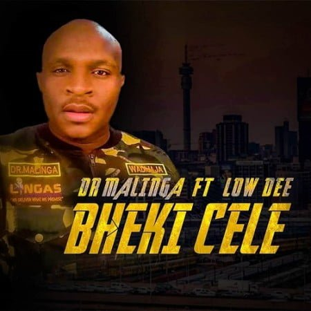 Dr Malinga – Bheki Cele ft. Low Dee
