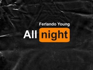 Ferlando Young – All Night