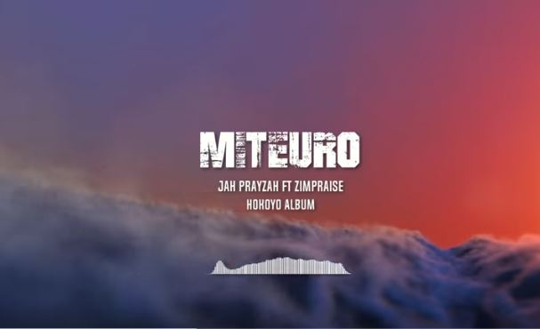 Jah Prayzah Ft. Zimpraise – Miteuro
