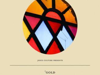Jesus Culture – Gold Ft. Bryan & Katie Torwalt