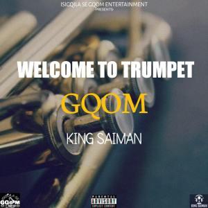 King Saiman – Welcome To Trumpet Gqom EP