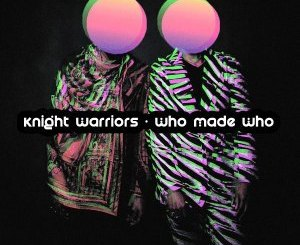Knight Warriors – Who Made Who
