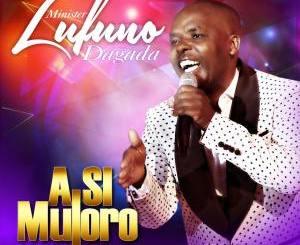 Lufuno Dagada – A Si Muloro Minister [Album]