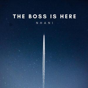 Nhani – Boss Is Here EP