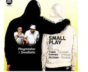 Ep: Playmaster & Smallistic – Small Play