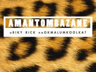 Riky Rick – Amantombazane Ft. OkMalumKoolKat
