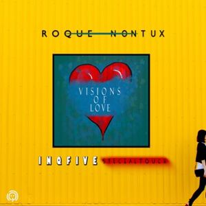 Roque & Nontu X – Visions Of Love (InQfive Special Touch)