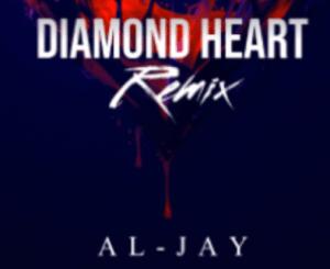 Al-Jay – Diamond Heart (Remix)