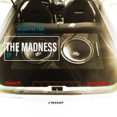 Assertive Fam – The Madness EP 05 (3k Appreciation)
