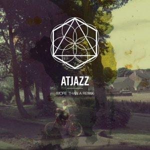 Atjazz – More Than a Remix