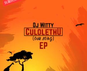 Dj Witty – Amazwe (Main Mix)