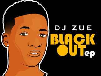 EP: Dj Zue – Black Out