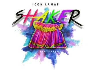 Icon Lamaf – Shaker ft. CK The Dj, Fredi K Maps & Villager SA