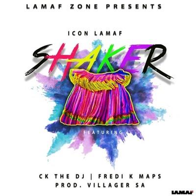 Icon Lamaf – Shaker ft. CK The Dj, Fredi K Maps & Villager SA