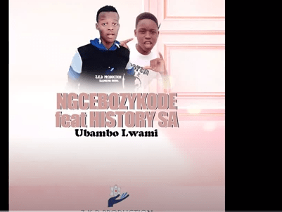 Ngcebozykode – Ubambo Lwami Ft. History SA