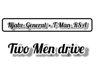 Njabz General x T-Man – Two Men Drive EP