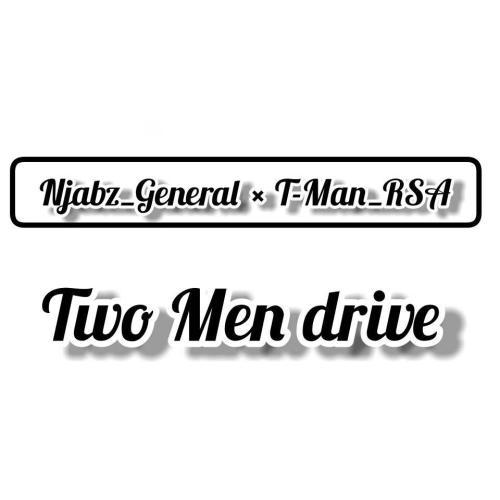 Njabz General x T-Man – Two Men Drive EP