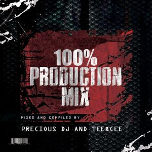 Precious DJ and Tee&Cee – 100% Production Mix