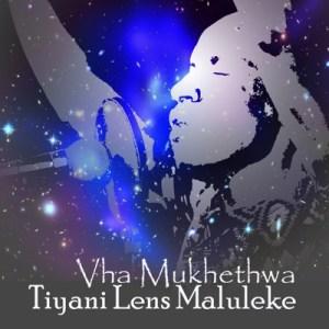 Tiyani Lens Maluleke – Vha Mukhethwa