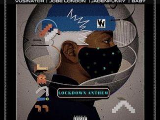 Vusinator – Lockdown Anthem Ft. Jadenfunky, Baby & JobeLondon